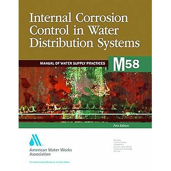 M58 Internal Corrosion Control in Water Distribution Systems Deuxième édition par AWWA