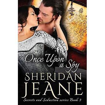 Once Upon a Spy by Jeane & Sheridan