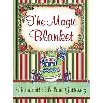 The Magic Blanket by Gutierrez & Bernadette Leilani