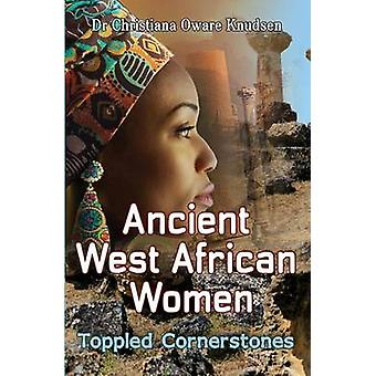 Ancient West African Women  Toppled Cornerstones by Knudsen & Christiana Oware