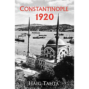 Constantinople 1920 by Tahta & Haig