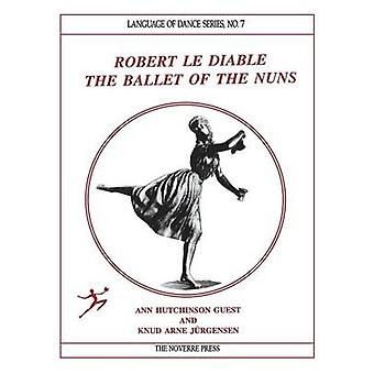 Robert le Diable The Ballet of the Nuns by Guest & Ann Hutchinson