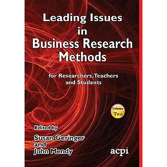 Leading Issues in Business Research Methods Volume 2 by Mendy & John