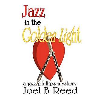 Jazz in the Golden Light by Reed & Joel B.