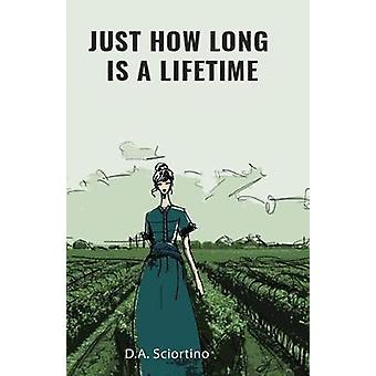 Just How Long Is A Lifetime by Sciortino & D.A.
