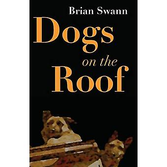 Dogs on the Roof by Swann & Brian