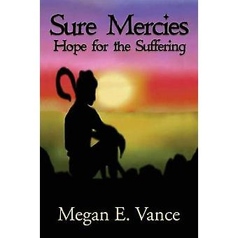 Sure Mercies Hope for the Suffering by Vance & Megan E