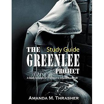 Study Guide for The Greenlee Project by Thrasher & Amanda M.