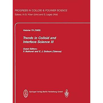 Trends in Colloid and Interface Science III by Bothorel & P.