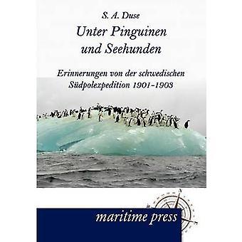Unter Pinguinen und Seehunden by Duse & S. A.