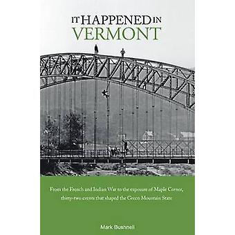 It Happened in Vermont First Edition by Bushnell & Mark
