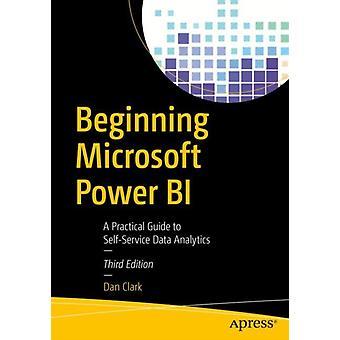 Beginning Microsoft Power BI by Dan Clark