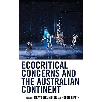 Ecocritical Concerns and the Australian Continent by Beate Neumeier