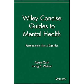 Wiley Concise Guides to Mental Health - Posttraumatic Stress Disorder