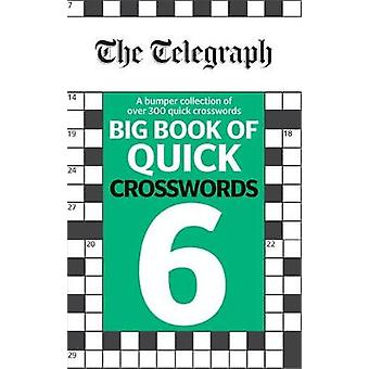 The Telegraph Big Book of Quick Crosswords 6 - A bumper collection of