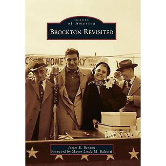 Brockton Revisited by James E Benson - Foreword by Mayor Linda M Balz