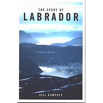 The Story of Labrador by Bill Rompkey - 9780773525740 Book