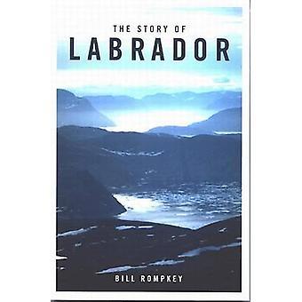 La storia di Labrador di Bill Rompkey - 9780773525740 Libro