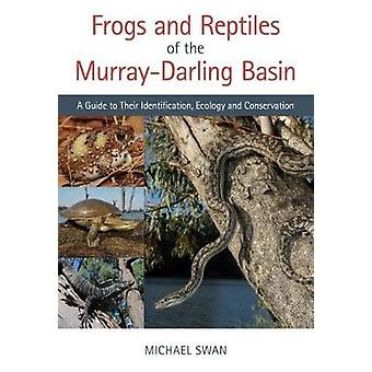 Frogs and Reptiles of the Murray?Darling Basin - A Guide to Their Iden
