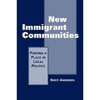 New Immigrant Communities - Finding a Place in Local Politics by Kirst