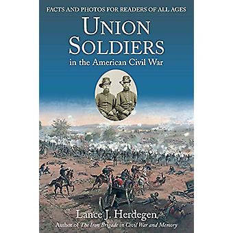 Union Soldiers in the American Civil War - Facts and Photos for Reader