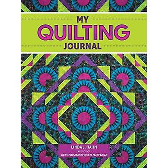 My Quilting Journal by Linda Hahn - 9781641780964 Book
