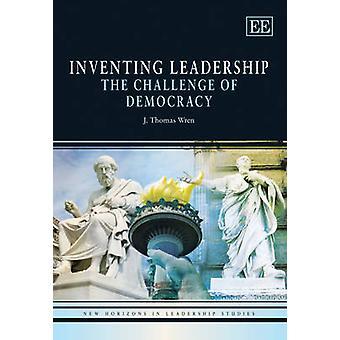 Die Erfindung der Führung - Die Herausforderung der Demokratie von J.Thomas Wren - 9