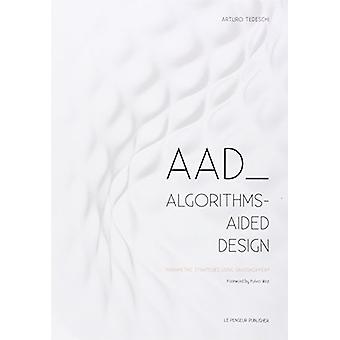 AAD Algorithms-Aided Design - Parametric Strategies using Grasshopper