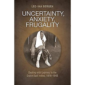 Uncertainty - Anxiety - Frugality - Dealing With Leprosy In The Dutch