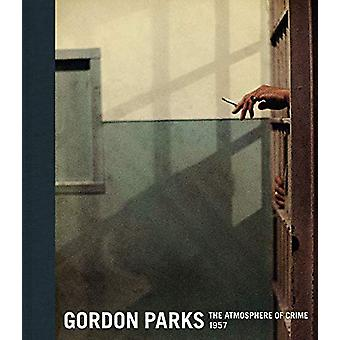 Gordon Parks - The Atmosphere of Crime - 1957 by Peter W. Kunhardt - J