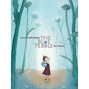 The Blue Pebble by Anne-Gaelle Balpe - 9789888341757 Book