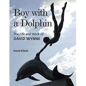 Boy with a Dolphin: The Life and Work of David Wynne