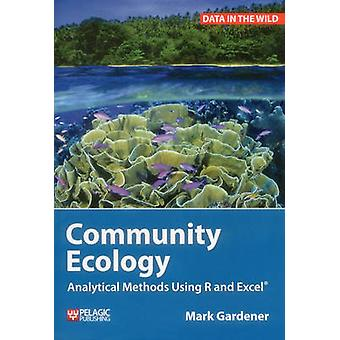 Community Ecology - Analytical Methods Using R and Excel by Mark Garde