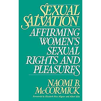 Sexual Salvation - Affirming Women's Sexual Rights and Pleasures by Na