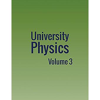 University Physics - Volume 3 by William Moebs - 9781680920451 Book