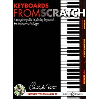 Keyboards from Scratch - A Complete Guide to Playing Keyboards for Beg