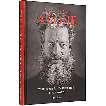 The Great Alone - Walking the Pacific Crest Trail by Tim Voors - 97838