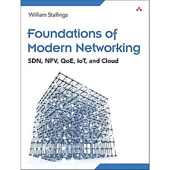 Foundations of Modern Networking par Stallings & William
