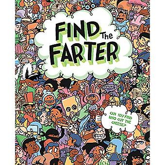Find the Farter - Can You Find Who Cut the Cheese? by Phyllis F. Hart