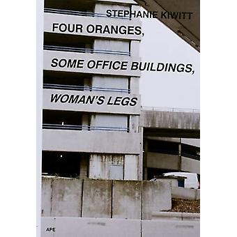 Four Oranges Some Office Buildings Womans Legs by Stephanie Kiwitt