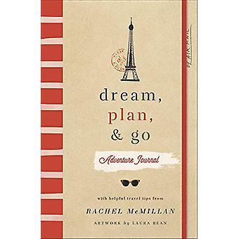 Dream - Plan - And Go Adventure Journal de Rachel McMillan - 97807369