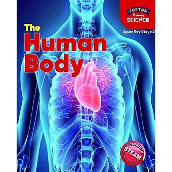 Foxton Primary Science - The Human Body (Upper KS2 Science) by Nichola
