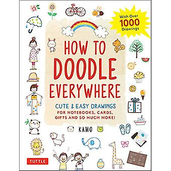 How to Doodle Everywhere - Cute & Easy Drawings for Notebooks - Ca