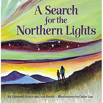 A Search for the Northern Lights by Elizabeth Rusch - 9781513262901 B