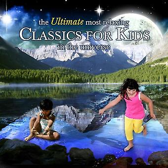 Ultimate Most Relaxing Classics for Kids in the Un - The Ultimate Most Relaxing Classics for Kids in the Universe [CD] USA import