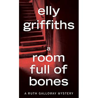 A Room Full of Bones by Elly Griffiths & Griffiths