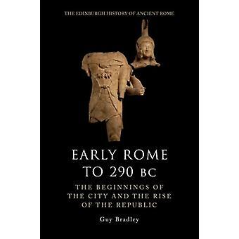 Varhainen Rooma 290 eKr, kirjoittanut Bradley & Guy