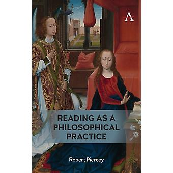 Reading as a Philosophical Practice by Piercey & Robert