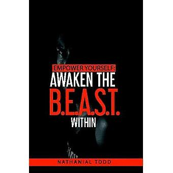 Empower Yourself - Awaken the B.E.A.S.T. Within by Nathanial Todd - 97