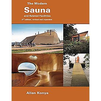 Moderni sauna - Ja siihen liittyvät mukavuudet tekijältä Allan Konya - 97809564323